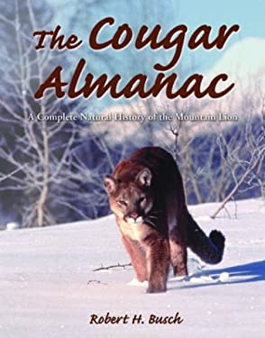 The Cougar Almanac: A Complete Natural History of the Mountain Lion 9781592282951