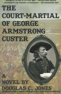 The Court-Martial of George Armstrong Custer 9781596873544