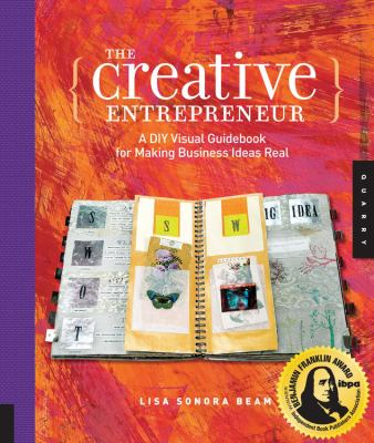 The Creative Entrepreneur: A DIY Visual Guidebook for Making Business Ideas Real 9781592534593