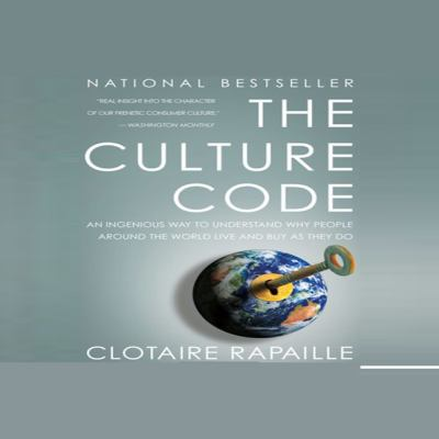 The Culture Code: An Ingenious Way to Understand Why People Around the World Live and Buy as They Do 9781596591264