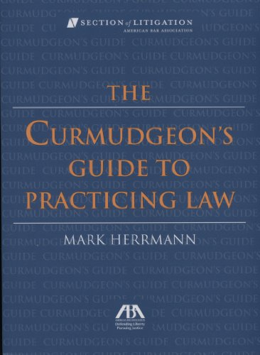 The Curmudgeon's Guide to Practicing Law [With Bookmark] 9781590316764