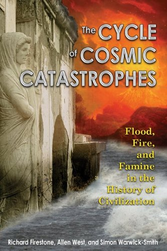 The Cycle of Cosmic Catastrophes: Flood, Fire, and Famine in the History of Civilization 9781591430612