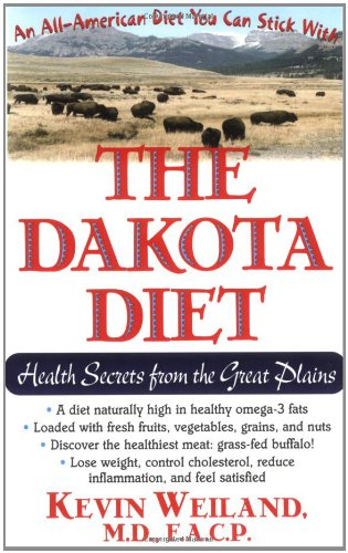 The Dakota Diet: Health Secrets from the Great Plains 9781591202059