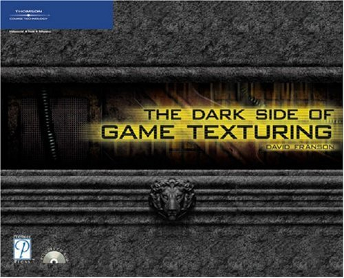 The Dark Side of Game Texturing [With CDROM] 9781592003501