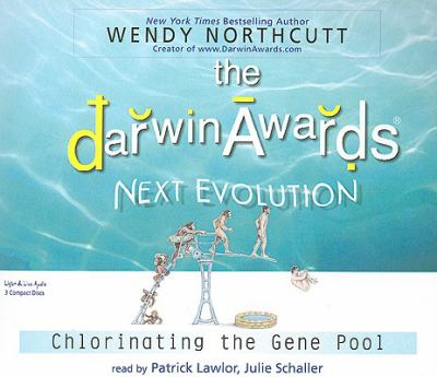 The Darwin Awards: Next Evolution: Chlorinating the Gene Pool 9781593161354