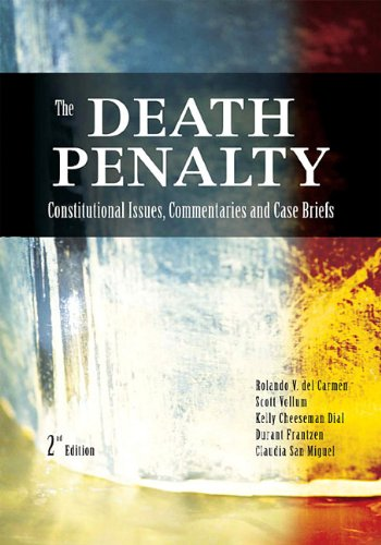 The Death Penalty: Constitutional Issues, Commentaries and Case Briefs 9781593455750