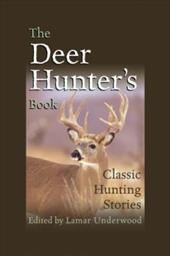 The Deer Hunter's Book: Classic Hunting Stories 7267234