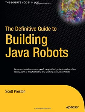The Definitive Guide to Building Java Robots 9781590595565