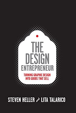 The Design Entrepreneur: Turning Graphic Design Into Goods That Sell 9781592534210