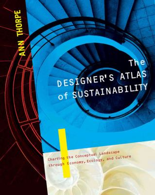 The Designer's Atlas of Sustainability 9781597261005
