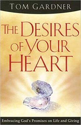 The Desires of Your Heart 9781599790800