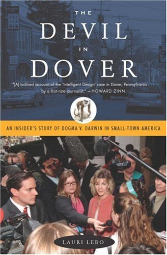 The Devil in Dover: An Insider's Story of Dogma v. Darwin in Small-Town America 9781595582089