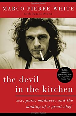 The Devil in the Kitchen: Sex, Pain, Madness, and the Making of a Great Chef 9781596914971