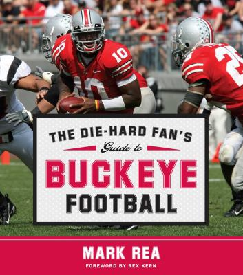 The Die-Hard Fan's Guide to Buckeye Football 9781596985735