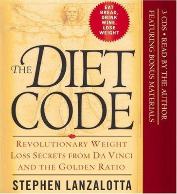 The Diet Code: Revolutionary Weight Loss Secrets from Da Vinci and the Golden Ratio 9781594832291