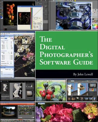The Digital Photographer's Software Guide 9781598635430
