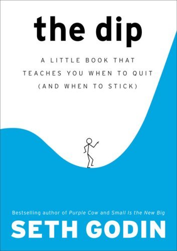 The Dip: A Little Book That Teaches You When to Quit (and When to Stick) 9781591841661
