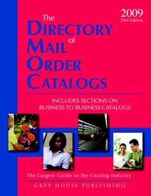 The Directory of Mail Order Catalogs: Includes Sections on Business to Business Catalogs 9781592373963
