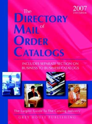 The Directory of Mail Order Catalogs: Includes Separate Section on Business to Business Catalogs 9781592372027
