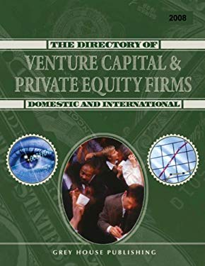 The Directory of Venture Capital & Private Equity Firms: Domestic & International 9781592372720
