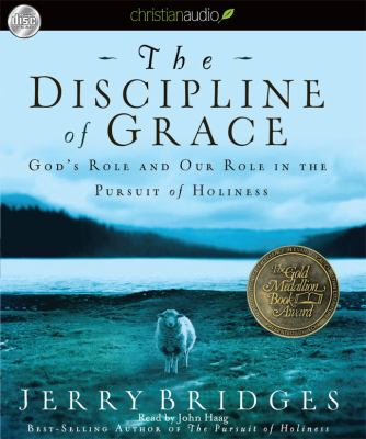 The Discipline of Grace: God's Role and Our Role in the Pursuit of Holiness 9781596448902