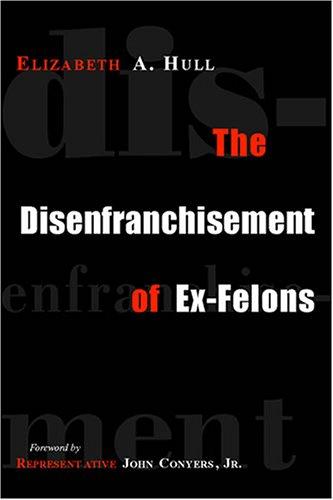 The Disenfranchisement of Ex-Felons 9781592131846