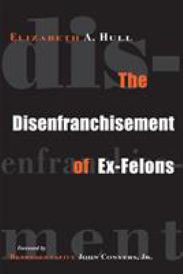 The Disenfranchisement of Ex-Felons 9781592131853