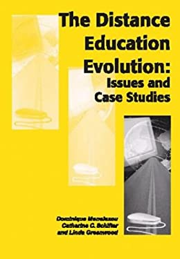 The Distance Education Evolution: Issues and Case Studies 9781591402244
