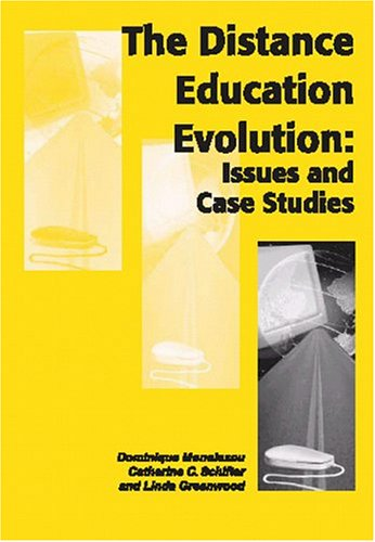 The Distance Education Evolution: Issues and Case Studies 9781591401209