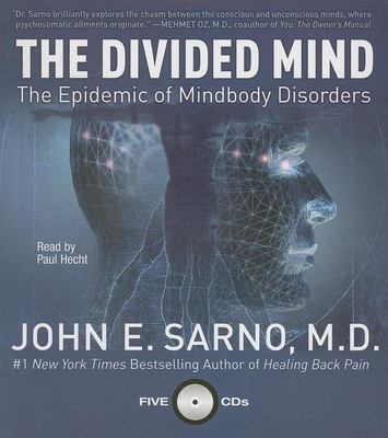 The Divided Mind: The Epidemic of Mindbody Disorders 9781596590908