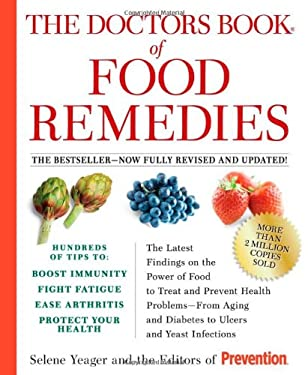 The Doctors Book of Food Remedies: The Latest Findings on the Power of Food to Treat and Prevent Health Problems--From Aging and Diabetes to Ulcers an 9781594866630