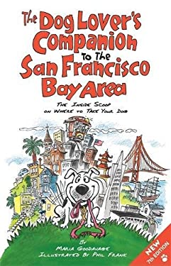 The Dog Lover's Companion to the San Francisco Bay Area: The Inside Scoop on Where to Take Your Dog 9781598807448
