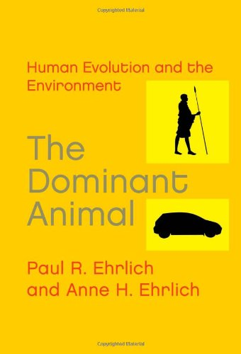 The Dominant Animal: Human Evolution and the Environment 9781597260978