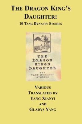The Dragon King's Daughter: Ten Tang Dynasty Stories 9781596543812