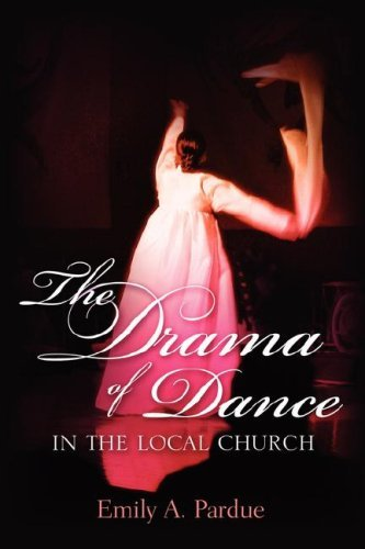 The Drama of Dance in the Local Church 9781597813730