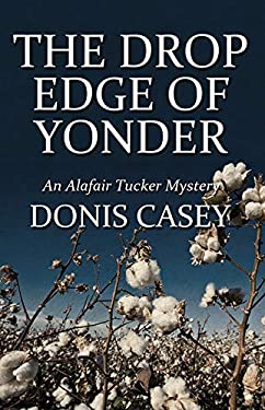 The Drop Edge of Yonder: An Alafair Tucker Mystery 9781590585993