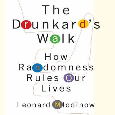 The Drunkard's Walk: How Randomness Rules Our Lives 9781596592797