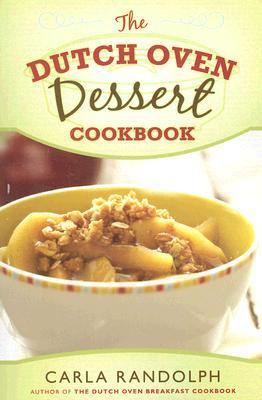 The Dutch Oven Dessert Cookbook 9781599551234