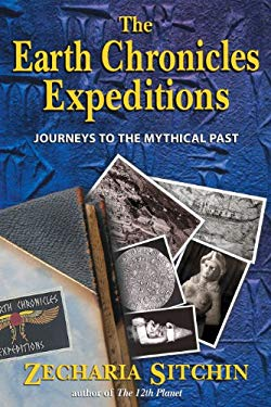 The Earth Chronicles Expeditions: Journeys to the Mythical Past 9781591430360