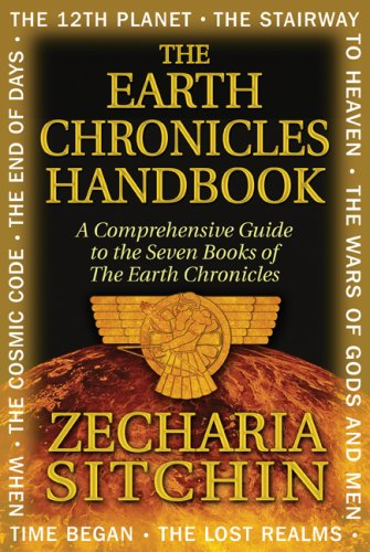 The Earth Chronicles Handbook: A Comprehensive Guide to the Seven Books of the Earth Chronicles 9781591431015
