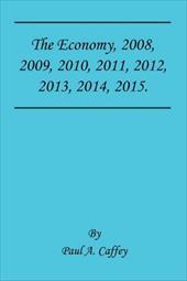 The Economy, 2008, 2009, 2010, 2011, 2012, 2013, 2014, 2015. 7342474