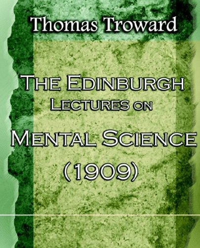 The Edinburgh Lectures on Mental Science (1909) 9781594621949