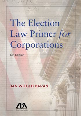 The Election Law Primer for Corporations 9781590317426