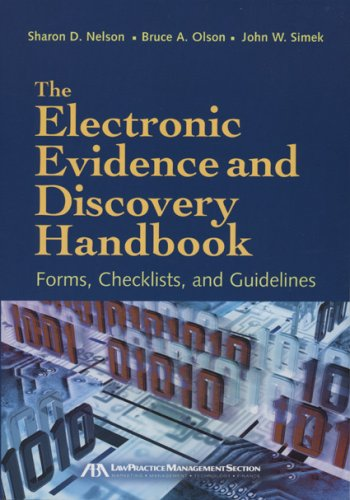 The Electronic Evidence and Discovery Handbook: Forms, Checklists and Guidelines 9781590316702