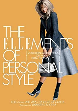 The Ellements of Personal Style: 25 Modern Fashion Icons on How to Dress, Shop, and Live 9781592405671