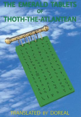 The Emerald Tablets of Thoth-The-Atlantean 9781598582420
