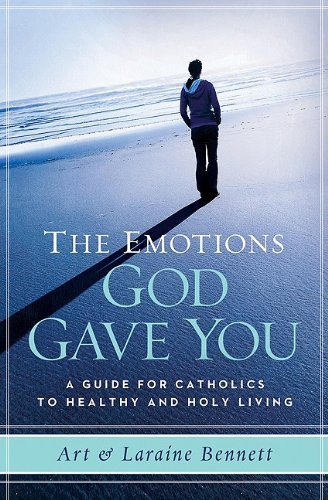 The Emotions God Gave You: A Guide for Catholics to Healthy and Holy Living 9781593251857