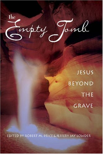 The Empty Tomb: Jesus Beyond the Grave 9781591022862