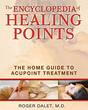 The Encyclopedia of Healing Points: The Home Guide to Acupoint Treatment 9781594773358