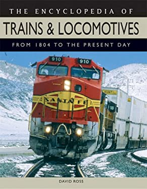 The Encyclopedia of Trains & Locomotives: From 1804 to the Present Day 9781592237838